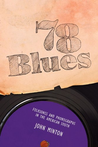 78 Blues: Folksongs and Phonographs in the American South