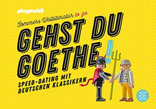 Gehst du Goethe!: Speed-Dating mit deutschen Klassikern