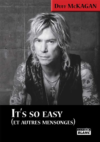 IT'S SO EASY Et autres mensonges par Duff McKagan