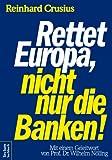 Rettet Europa, nicht nur die Banken!