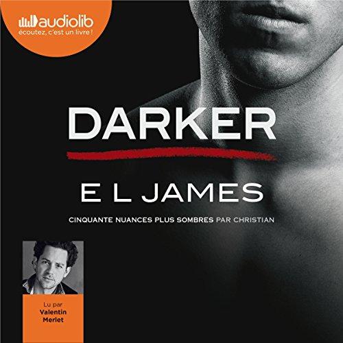 Darker : Cinquante nuances plus sombres par Christian par  E. L. James