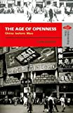 The Age of Openness: China Before Mao (Understanding China - New Viewpoints on History and Culture Series)