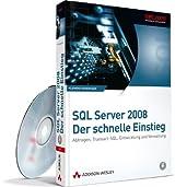SQL Server 2008 - Der schnelle Einstieg: Abfragen, Transact-SQL, Entwicklung und Verwaltung (net.com)