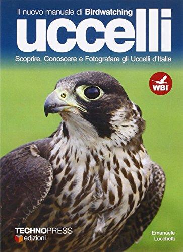 Il nuovo manuale di birdwatching. Uccelli
