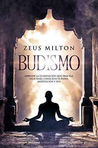 Budismo: Aprende la Iluminación que Trae Paz - Felicidad ...