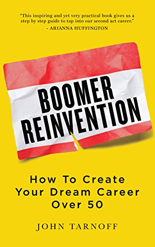 boomer-reinvention-how-to-create-your-dream-career-over-50-english-edition