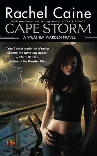 Cape Storm A Weather Warden Novel By Rachel Caine  pdf epub download ebook