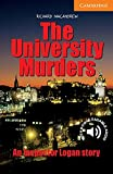 The University Murders: An Inspector Logan story. Englische Lektüre für das 3. Lernjahr. Paperback with downloadable audio (Cambridge English Readers)