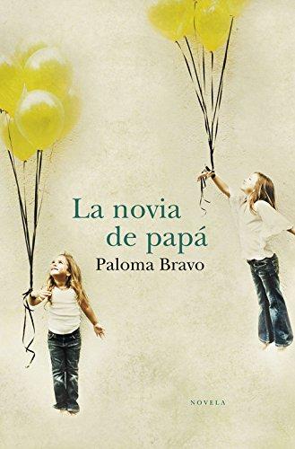 La novia de papá (BEST SELLER) por Paloma Bravo