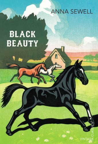 Black Beauty (Vintage Classics) by Anna Sewell (2013-04-01)
