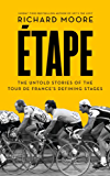 Etape: The untold stories of the Tour de France's defining stages