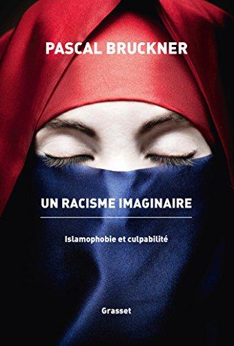 Un racisme imaginaire: La querelle de l'islamophobie (essai français)