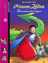 Princesse Zélina, tome 4 : Prisonniers du dragon