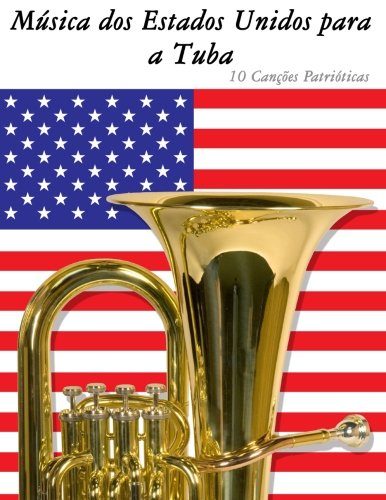 Música dos Estados Unidos para a Tuba: 10 Canções Patrióticas