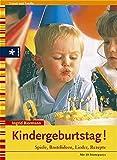 Kindergeburtstag!: Spiele, Bastelideen, Lieder, Rezepte - Mit 10 Mottopartys - Ingrid Biermann