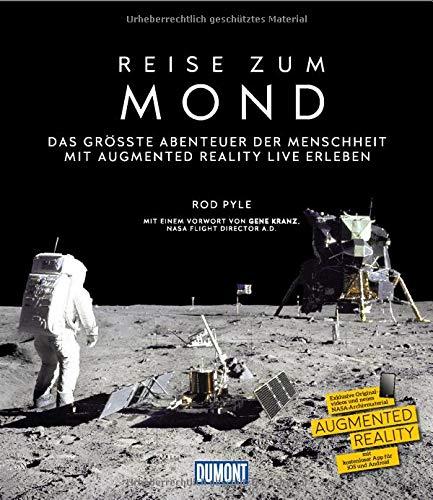 DuMont Bildband Reise zum Mond: Das größte Abenteuer der Menschheit mit Augmented Reality live erleben