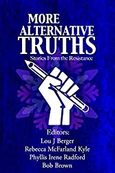 More Alternative Truths: Stories from the Resistance: Volume 2 (Alternatives)