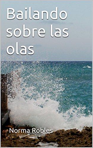 Bailando sobre las olas por Norma Robles