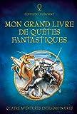 Telecharger Livres Mon grand livre de quetes fantastiques (PDF,EPUB,MOBI) gratuits en Francaise