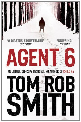 Agent 6 (Child 44 Trilogy 3)