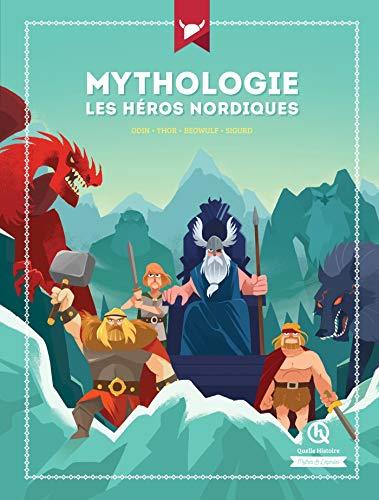 Mythologie les héros nordiques : Odin - Thor - Beowulf - Sigurd