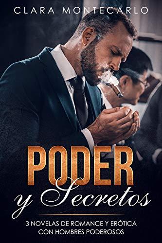 Poder y Secretos: 3 Novelas de Romance y Erótica con Hombres Poderosos (Colección de Romance)