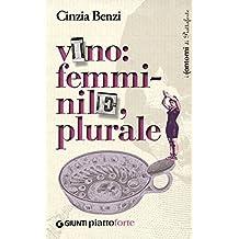 Vino: femminile, plurale (Italian Edition)