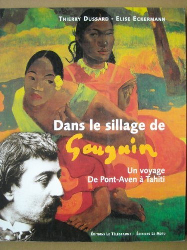 Dans le sillage de Gauguin : Un voyage de Pont-Aven à Tahiti