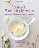 Best Naturals - Natural Beauty Masks: and other homemade scrubs Review