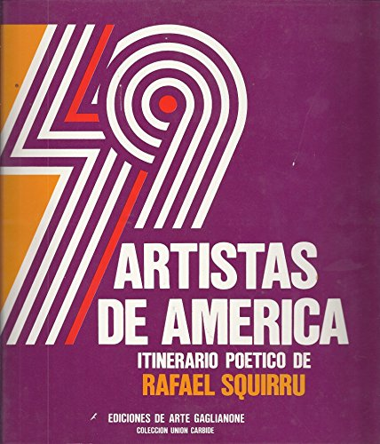 49 artistas de América: Itinerario poético de Rafael Squirru (Colección Unión Carbide)