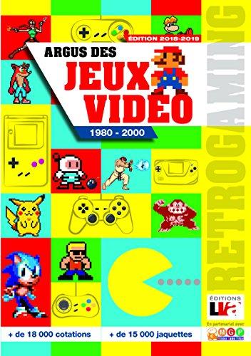 Argus des jeux vidéo de 1980 à 2000 - Edition 2018-2019