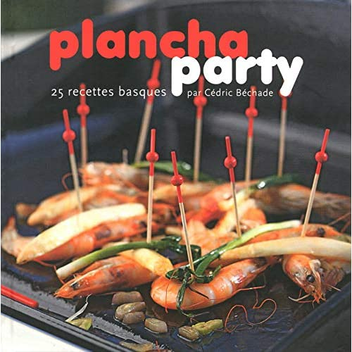 Plancha party - 25 recettes basques