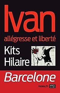Ivan allégresse et liberté par Kits Hilaire