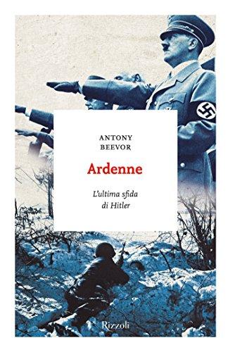 Ardenne: L'ultima sfida di Hitler (Italian Edition)