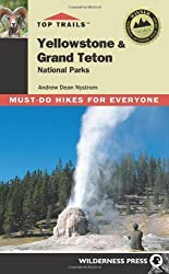 Top Trails Yellowstone & Grand Teton National Parks: Must-do Hikes for Everyone by Andrew Dean Nystrom (2009-06-23)