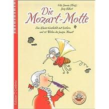 Die Mozart-Motte: Eine Klavier-Geschichte mit Löchern und 12 Werken des jungen Mozart