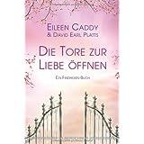 Die Tore zur Liebe öffnen