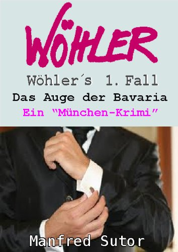 wohlers-erster-fall-das-auge-der-bavaria-wohlers-falle-1