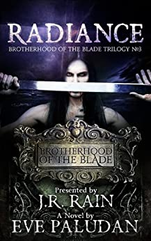 Radiance (Brotherhood of the Blade Trilogy Book 3) by [Paludan, Eve]