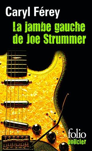 La Jambe gauche de Joe Strummer : une enquêt inédite de Mc Cash
