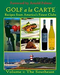 Golf a la Carte: Recipes from America's Finest Clubs by James Y. Bartlett & D.G. Stern (2008-10-25)