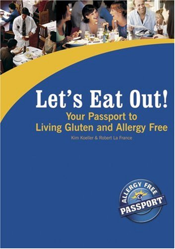 Let's Eat Out!: Your Passport to Living Gluten And Allergy Free
