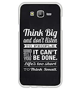 Fuson Designer Back Case Cover for Samsung Galaxy On5 Pro (2015) :: Samsung Galaxy On 5 Pro (2015) (people life is too short to think small)