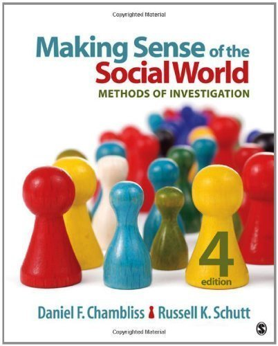 Making Sense of the Social World: Methods of Investigation by Chambliss, Daniel F., Schutt, Russell K. 4th (fourth) Edition [Paperback(2012)]