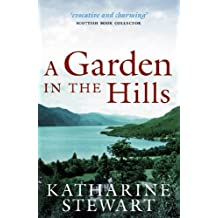 A Garden in the Hills by Katharine Stewart (5-Apr-2012) Paperback
