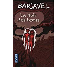 La Nuit DES Temps (French Edition) by Rene Barjavel (2012-05-31)