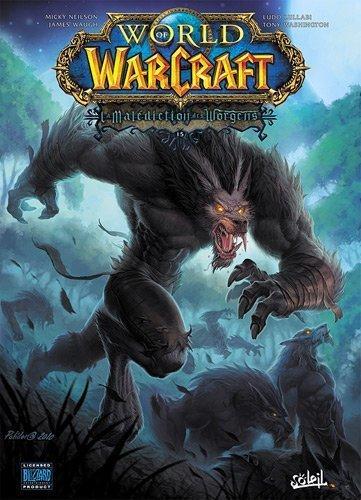 World of Warcraft. Tome 15 : La maldiction des Worgens de Neilson. Micky (2011) Reli