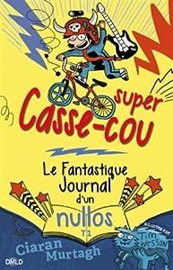 """Afficher """"Le fantastique journal d'un nullos n° 1 Super casse-cou"""""""