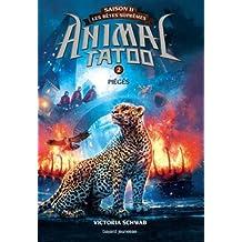 Animal Tatoo saison 2 - Les bêtes suprêmes, Tome 09: Piégés