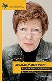 Aus dem Schatten treten. Warum ich mich für unsere Rechte als Demenzbetroffene einsetze (Demenz Support Stuttgart)